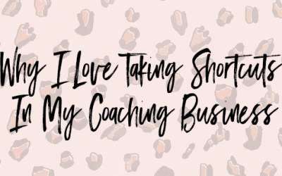 Why I Love Taking Shortcuts In My Coaching Business
