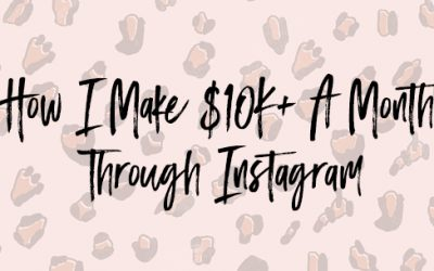 How I Make $10K+ A Month Through Instagram